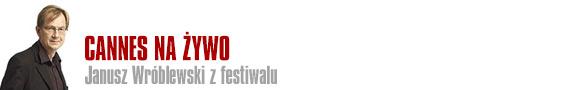 Cannes na żywo - Janusz Wróblewski bloguje z festiwalu filmowego w Berlinie